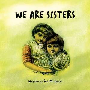We Are Sisters