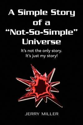 A Simple Story of a Not-So-Simple Universe
