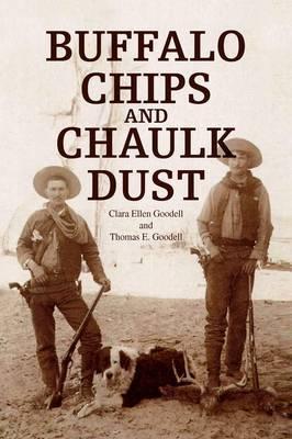 Buffalo Chips and Chaulk Dust