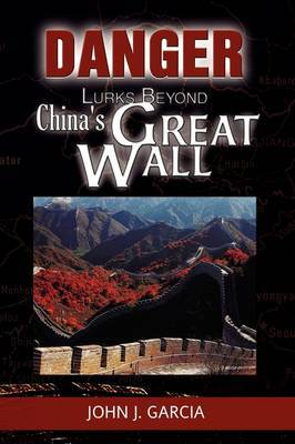 Danger Lurks Beyond China's Great Wall