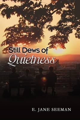 Still Dews of Quietness