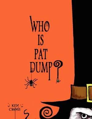 Who Is Pat Dump?