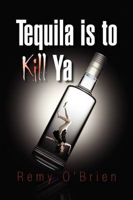Tequila Is to Kill YA