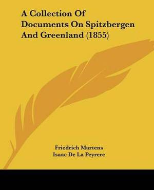 A Collection of Documents on Spitzbergen and Greenland (1855)
