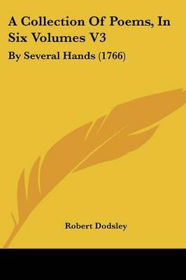 A Collection of Poems, in Six Volumes V3: By Several Hands (1766)