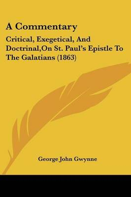 A Commentary: Critical, Exegetical, and Doctrinal, on St. Paul's Epistle to the Galatians (1863)