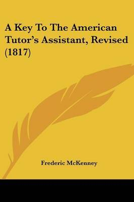 A Key to the American Tutor's Assistant, Revised (1817)