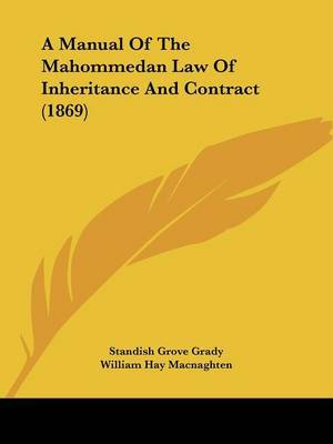 A Manual of the Mahommedan Law of Inheritance and Contract (1869)