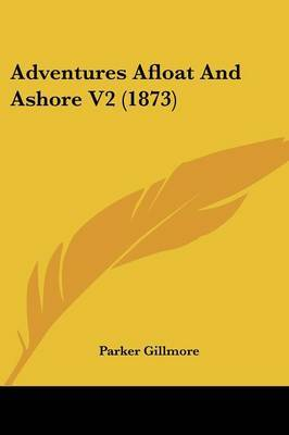 Adventures Afloat and Ashore V2 (1873)