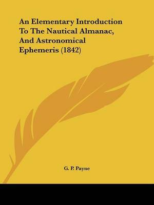 An Elementary Introduction to the Nautical Almanac, and Astronomical Ephemeris (1842)
