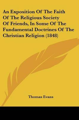 An Exposition of the Faith of the Religious Society of Friends, in Some of the Fundamental Doctrines of the Christian Religion (1848)