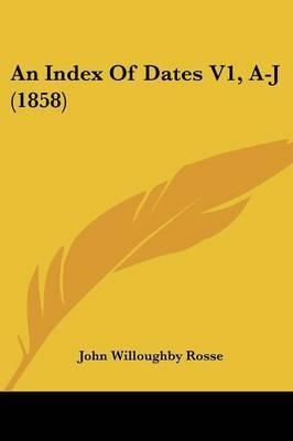An Index of Dates V1, A-J (1858)