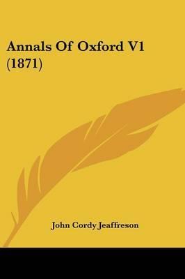 Annals of Oxford V1 (1871)