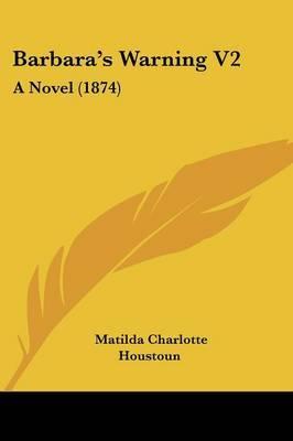 Barbara's Warning V2: A Novel (1874)