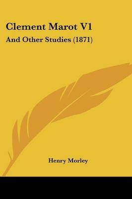 Clement Marot V1: And Other Studies (1871)