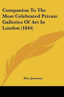 Companion to the Most Celebrated Private Galleries of Art in London (1844)