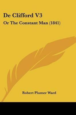 de Clifford V3: Or the Constant Man (1841)