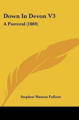 Down in Devon V3: A Pastoral (1869)