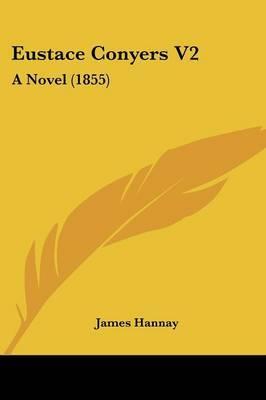 Eustace Conyers V2: A Novel (1855)
