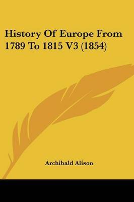 History of Europe from 1789 to 1815 V3 (1854)