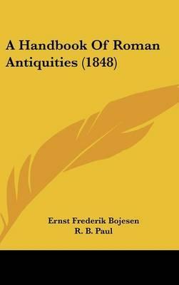 A Handbook of Roman Antiquities (1848)