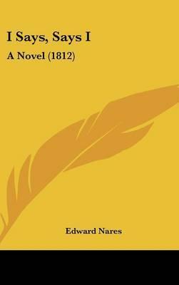 I Says, Says I: A Novel (1812)