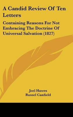 A Candid Review of Ten Letters: Containing Reasons for Not Embracing the Doctrine of Universal Salvation (1827)