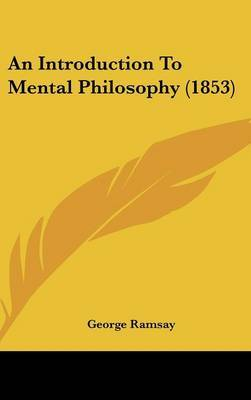 An Introduction to Mental Philosophy (1853)