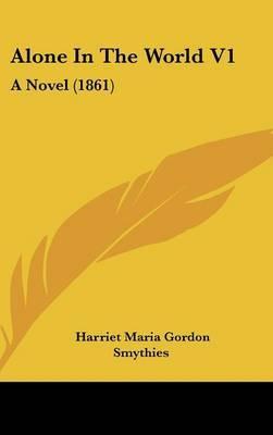 Alone in the World V1: A Novel (1861)