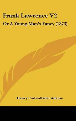 Frank Lawrence V2: Or a Young Man's Fancy (1873)