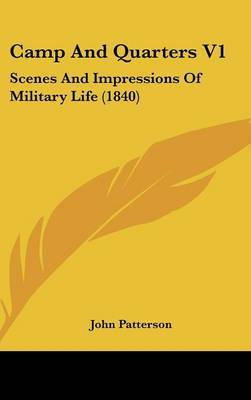 Camp and Quarters V1: Scenes and Impressions of Military Life (1840)