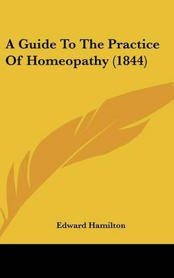 A Guide to the Practice of Homeopathy (1844)