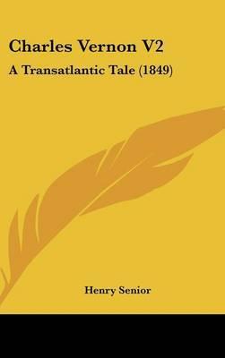 Charles Vernon V2: A Transatlantic Tale (1849)
