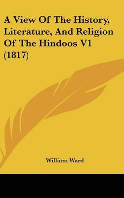 A View of the History, Literature, and Religion of the Hindoos V1 (1817)