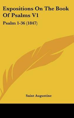 Expositions on the Book of Psalms V1: Psalm 1-36 (1847)