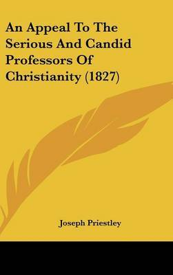 An Appeal to the Serious and Candid Professors of Christianity (1827)