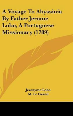 A Voyage to Abyssinia by Father Jerome Lobo, a Portuguese Missionary (1789)