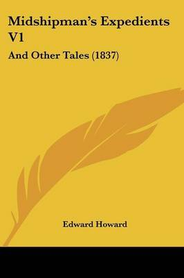 Midshipman's Expedients V1: And Other Tales (1837)