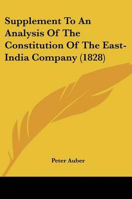 Supplement To An Analysis Of The Constitution Of The East-India Company (1828)