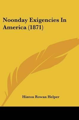 Noonday Exigencies In America (1871)
