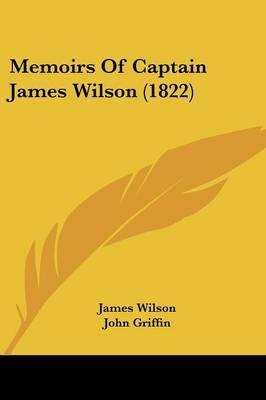 Memoirs Of Captain James Wilson (1822)
