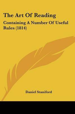 The Art Of Reading: Containing A Number Of Useful Rules (1814)
