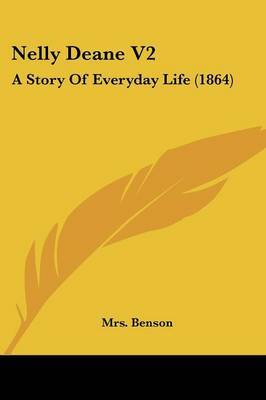 Nelly Deane V2: A Story Of Everyday Life (1864)