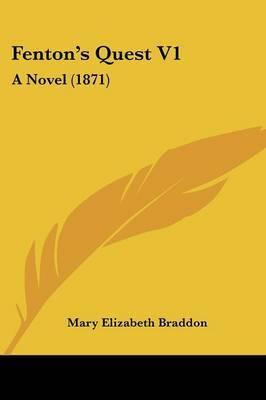Fenton's Quest V1: A Novel (1871)