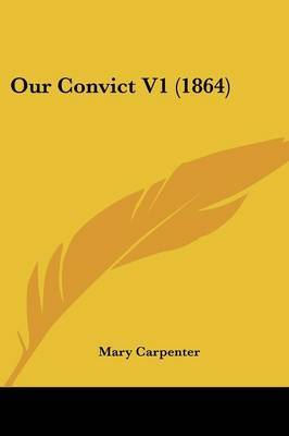 Our Convict V1 (1864)