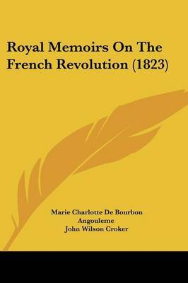 Royal Memoirs On The French Revolution (1823)