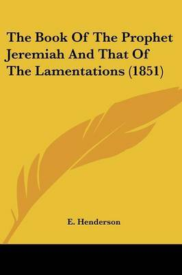 The Book Of The Prophet Jeremiah And That Of The Lamentations (1851)