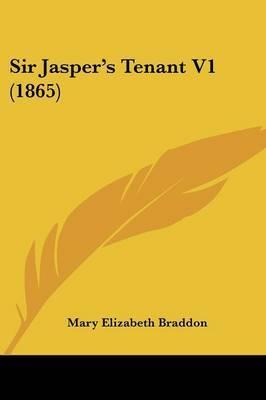 Sir Jasper's Tenant V1 (1865)