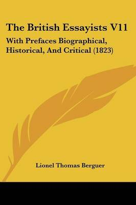 The British Essayists V11: With Prefaces Biographical, Historical, And Critical (1823)