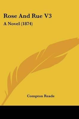 Rose And Rue V3: A Novel (1874)